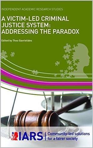 A Victim-led Criminal Justice System: Addressing The Paradox
