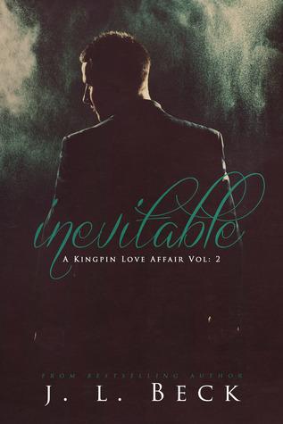 Inevitable (A Kingpin Love Affair, #2)