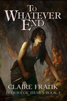 To Whatever End (Echoes of Imara, #1)