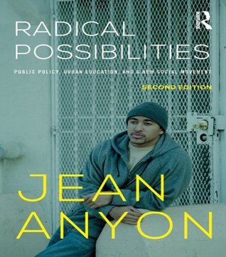 Radical Possibilities: Public Policy, Urban Education, and A New Social Movement