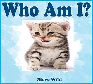 Kids Books: Who Am I? CATS (Animal Fact Books) (Animal Books For Kids - Animal Fact Books - Animal Books - Children's Books - Bedtime Stories For Kids - Beginner Readers)