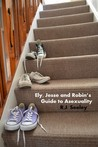 Ely Jesse and Robin's Guide to Asexuality