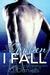 When I Fall (Alabama Summer, #3) by J. Daniels