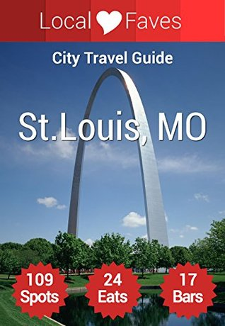St. Louis, MO - Travel Guide: Visual Travel Guide to St. Louis Missouri with 109 Spots