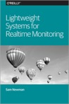 Lightweight Systems for Realtime Monitoring