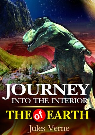 A Journey to the Interior of the Earth : complete with 55 original Illustration and Writer Biography