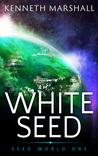 White Seed (Seed World #1)