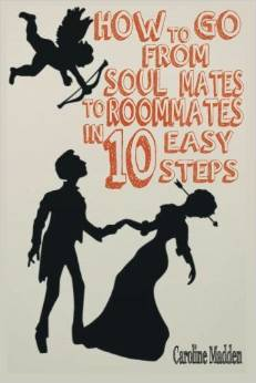 How to Go From Soul Mates to Room Mates in 10 Easy Steps