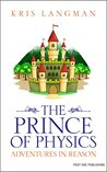 The Prince of Physics (Logic to the Rescue Book 2)