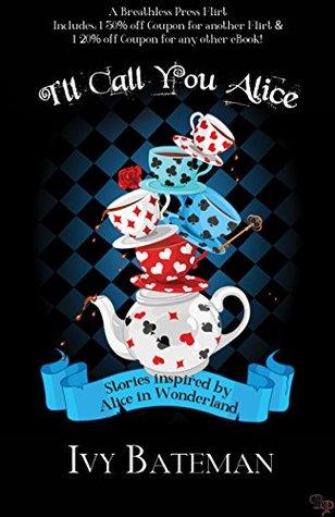 I'll Call You Alice (Wonderland Tales)