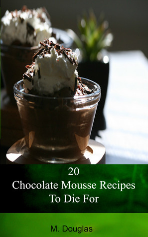 20 Chocolate Mousse Recipes To Die For