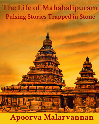 The Life of Mahabalipuram: Pulsing Stories Trapped in Stone