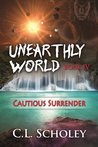 Cautious Surrender (Unearthly World, #4)