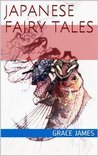 Japanese Fairy Tales by Grace James