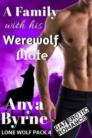 A Family with His Werewolf Mate (Lone Wolf Pack #4)