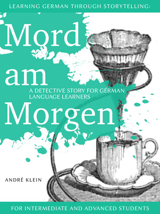 Learning German Through Storytelling: Mord Am Morgen