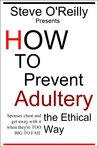 How to Prevent Adultery the Ethical Way: Spouses cheat and get away with it when they're TOO BIG TO FAIL