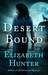 Desert Bound by Elizabeth   Hunter