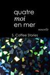 Quatre moi en mer by S. Coffee Stories