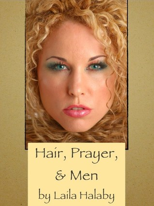 Hair Prayer And Men By Laila Halaby