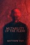 Mutability of the Flesh