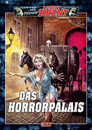 Larry Brent Classic 045: Das Horrorpalais