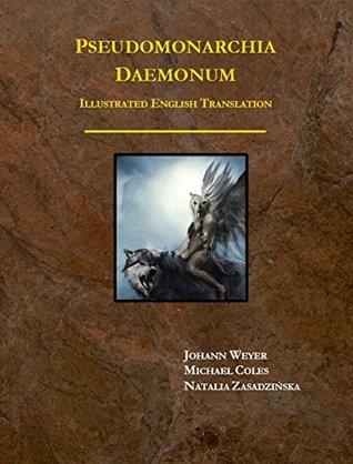 [KINDLE] ❆ Pseudomonarchia Daemonum Illustrated English Translation  ❤ Johann Weyer – Sunkgirls.info