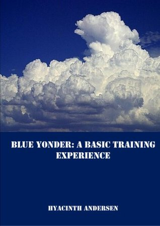 Blue Yonder: A Basic Training Experience