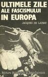Ultimele Zile Ale Fascismului în Europa