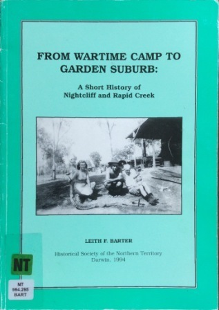 From wartime camp to garden suburb: a short history of Nightcliff and Rapid Creek