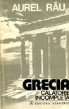 Grecia - Călătorie Incompletă