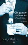 Cinquante nuisances d'Earl Grey by Fanny Merkin