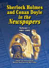 Sherlock Holmes and Conan Doyle in the Newspapers. Volume 1: 1881-1892
