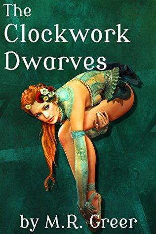 The Clockwork Dwarves (The Horny Woods Book 2)