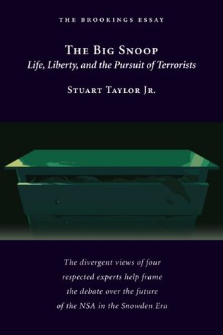 The Big Snoop: Life, Liberty, and the Pursuit of Terrorists (The Brookings Essay)