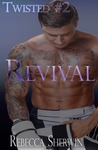 Revival (Twisted, #2)