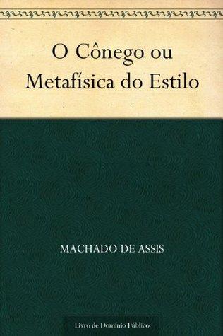 O Cônego ou Metafísica do Estilo