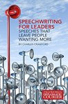 Speechwriting for Leaders: Speeches that leave people wanting more