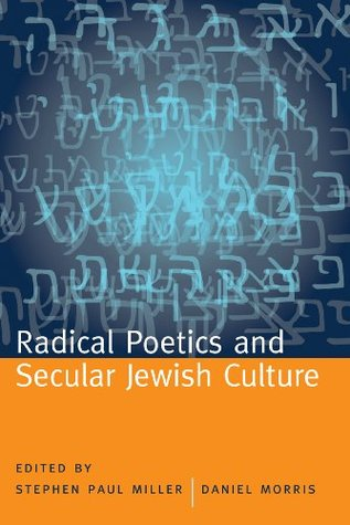 Radical Poetics and Secular Jewish Culture (Modern & Contemporary Poetics)