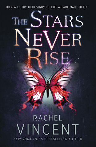 The Stars Never Rise (The Stars Never Rise Duology #1) – Rachel Vincent