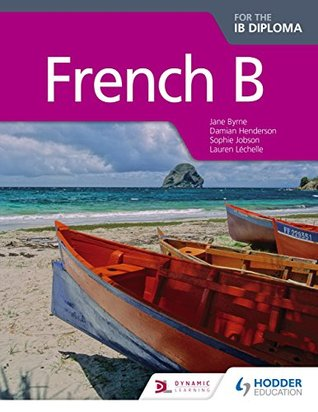 French B for the IB Diploma Student Book
