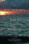 The Psychology of Jesus the Messiah