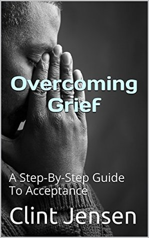 Grief Recovery Handbook: A Step-By-Step Guide To Acceptance