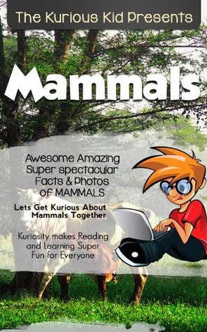 Children's Book About Mammals Kurious Kid(kids books age 3 to 6)Teach Value: patience(Action & Adventure)kids book Series(Illustrated:3-8)Friendship(Manners)Growing non-fiction stories books