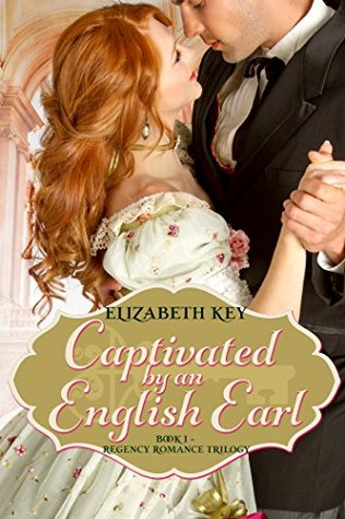 Captivated by an English Earl: Book 1 - Regency Romance Trilogy