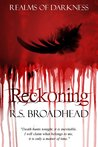 Reckoning by R.S. Broadhead
