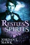 Restless Spirits by Jordan L. Hawk