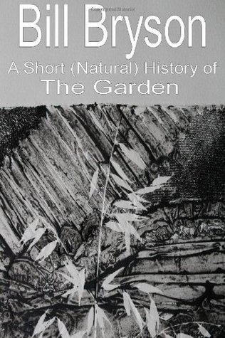 A Short (Natural) History of the Garden