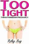 Too Tight by Riley Bey