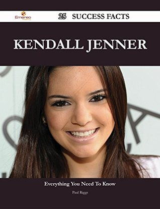Kendall Jenner 25 Success Facts - Everything you need to know about Kendall Jenner